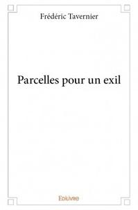 Frédéric Tavernier - Parcelles pour un exil.