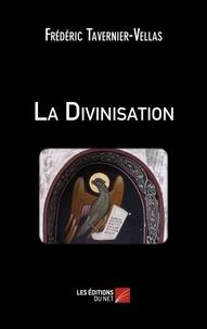 Frédéric Tavernier-Vellas - La Divinisation.