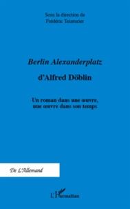 Berlin Alexanderplatz dAlfred Döblin - Un roman dans une oeuvre, une oeuvre dans son temps.pdf