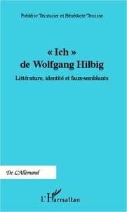 """Frédéric Teinturier - """"Ich"""" de Wolfgang Hillbig - Littérature, identité et faux-semblants."""