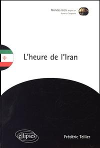 Frédéric Tellier - L'heure de l'Iran.