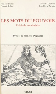 Frédéric Tellier et François Busnel - LES MOTS DU POUVOIR. - Précis de vocabulaire.