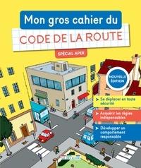 Frédéric Tessier et Sylvie Audelan-Talon - Mon gros cahier de Code de la route - Spécial APER.