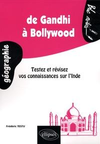 Frédéric Testu - De Gandhi à Bollywood - Testez et révisez vos connaissances sur l'Inde.