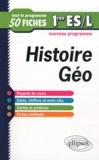 Frédéric Testu et Bernadette Tisserand - Histoire-Géographie 1e ES et L - Tout le programme en 50 fiches.