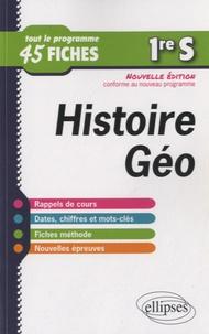 Frédéric Testu et Bernadette Tisserand - Histoire-géographie 1re S - Tout le programme en 45 fiches.