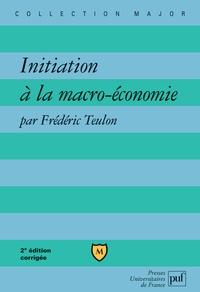Frédéric Teulon - Initiation à la macro-économie.