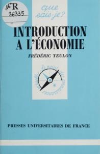 Frédéric Teulon - Introduction à l'économie.