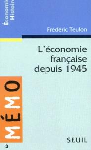 Frédéric Teulon - L'économie française depuis 1945.
