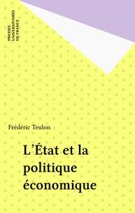 Frédéric Teulon - L'État et la politique économique.