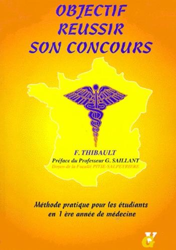Frédéric Thibault - Objectif réussir son concours - Tout sur le concours de 1ere année de médecine.