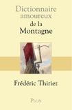 Frédéric Thiriez - Dictionnaire amoureux de la montagne.