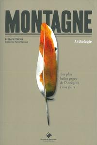 Frédéric Thiriez - Montagne - Les plus belles pages, de l'Antiquité à nos jours.