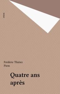 Frédéric Thiriez - Quatre ans après.