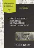 Frédéric Thomas et Michel Raymond - Santé, médecine et sciences de l'évolution : une introduction.