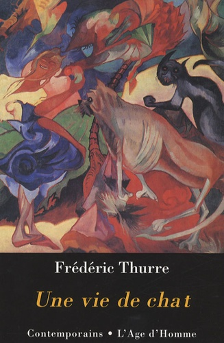 Frédéric Thurre - Une vie de chat.