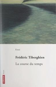 Frédéric Tiberghien - La course du temps.