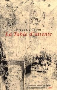 Frédéric Tison - La Table d'attente.