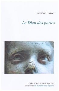 Frédéric Tison - Le dieu des portes.