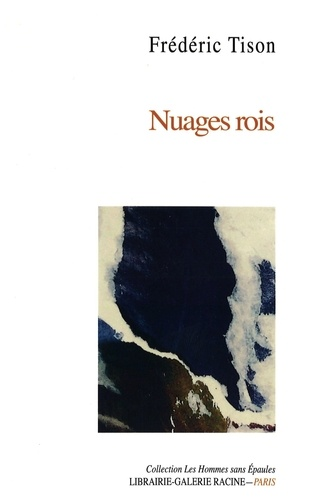 Frédéric Tison - Nuages rois - Ballades en prose 2018-2020.