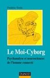 Frédéric Tordo - Le Moi-Cyborg - Psychanalyse et neurosciences de l'homme connecté.