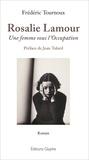 Frédéric Tournoux - Rosalie Lamour - Une femme sous l'Occupation.