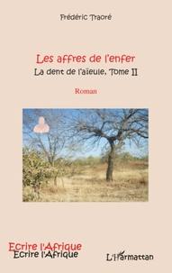 Frédéric Traoré - La dent de l'aïeule Tome 2 : Les affres de l'enfer.