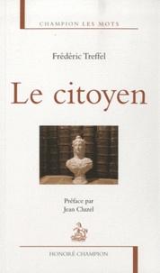 Frédéric Treffel - Le citoyen.