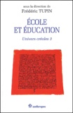 Frédéric Tupin - Univers créoles - Tome 3, Ecole et éducation.