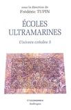 Frédéric Tupin - Univers créoles - Tome 5, Ecoles ultramarines.