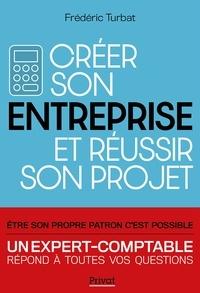 Frédéric Turbat - Créer son entreprise et réussir son projet.