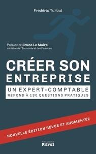 Frédéric Turbat - Créer son entreprise - Un expert-comptable répond à 130 questions.