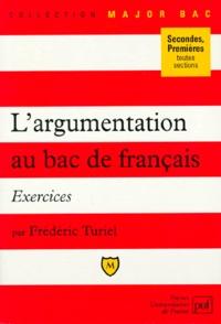 Frédéric Turiel - L'argumentation au bac de français - Exercices.