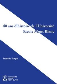 Frédéric Turpin - 40 ans d'histoire de l'Université Savoie Mont Blanc.
