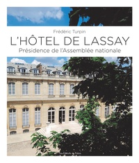 Frédéric Turpin - L'hôtel de Lassay.