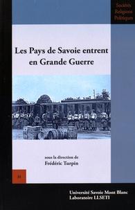 Frédéric Turpin - Les Pays de Savoie entrent en Grande Guerre.