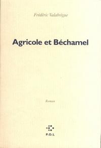 Frédéric Valabrègue - Agricole et béchamel.