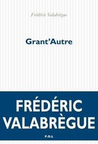 Frédéric Valabrègue - Grant'autre.