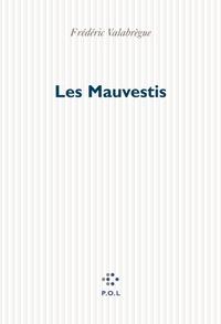 Frédéric Valabrègue - Les Mauvestis.