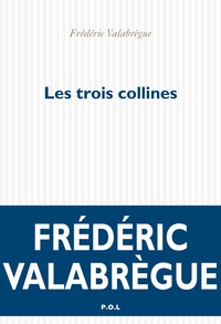 Frédéric Valabrègue - Les trois collines.