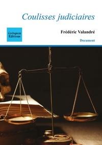 Frédéric Valandré - Coulisses judiciaires.
