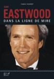 Frédéric Valmont - Clint Eastwood - Dans la ligne de mire.