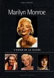 Frédéric Valmont et Christian Dureau - Marilyn Monroe - L'enfer de la gloire.