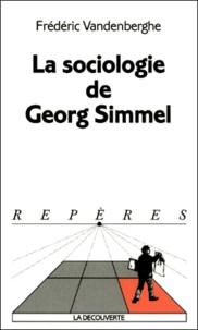 Frédéric Vandenberghe - La sociologie de Georg Simmel.
