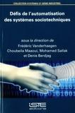 Frédéric Vanderhaegen et Choubeila Maaoui - Défis de l'automatisation des systèmes sociotechniques.