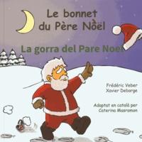 Frédéric Veber et Xavier Debarge - Le bonnet du Père Noël - Edition bilingue français-catalan. 1 CD audio