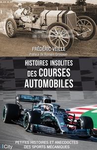 Frédéric Veille - Histoires insolites des courses automobiles.