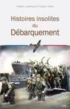 Frédéric Veille et Frédéric Leterreux - Histoires insolites du Débarquement.