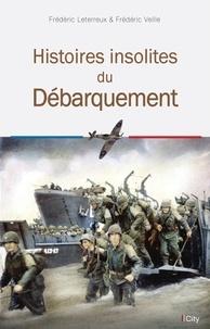 Frédéric Veille - Histoires insolites du Débarquement.