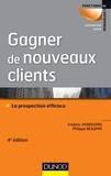 Frédéric Vendeuvre et Philippe Beaupré - Gagner de nouveaux clients - La prospection efficace.